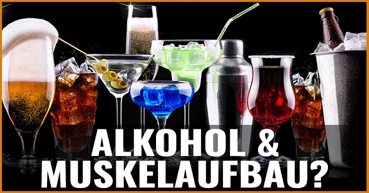 Alkohol und Muskelaufbau
